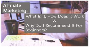 Affiliate marketing - why do I recommend it