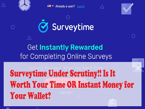 Surveytime Review, Instant Reward OR Scam