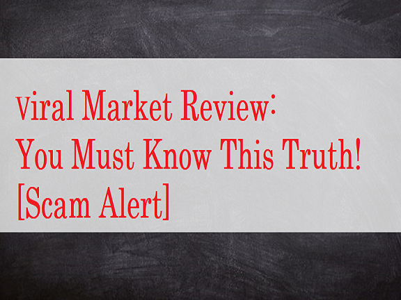 Viral Market review scam alert