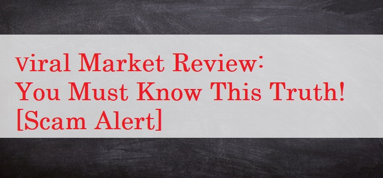 Viral Market review