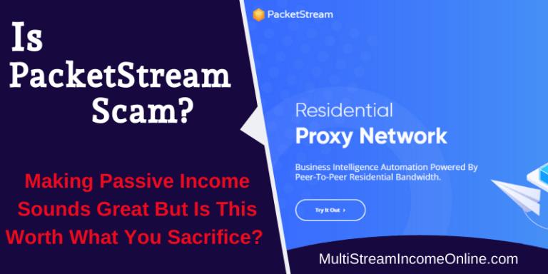 Is PacketStream Scam or legit
