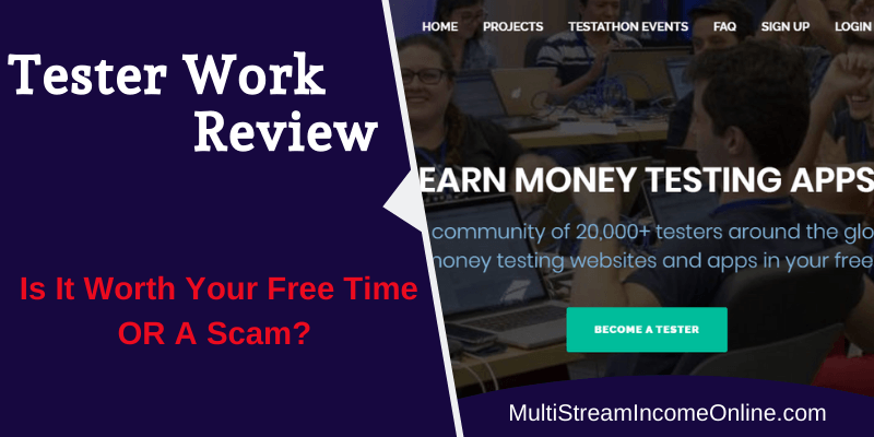 is Tester work a scam to shun away from?