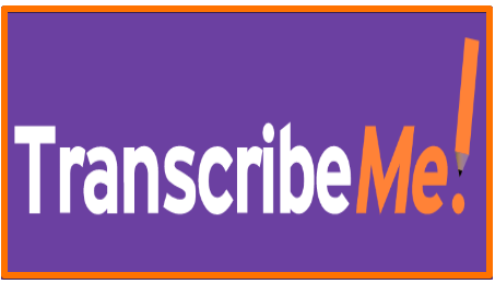 TranscribeMe Transcription Jobs remote work from home